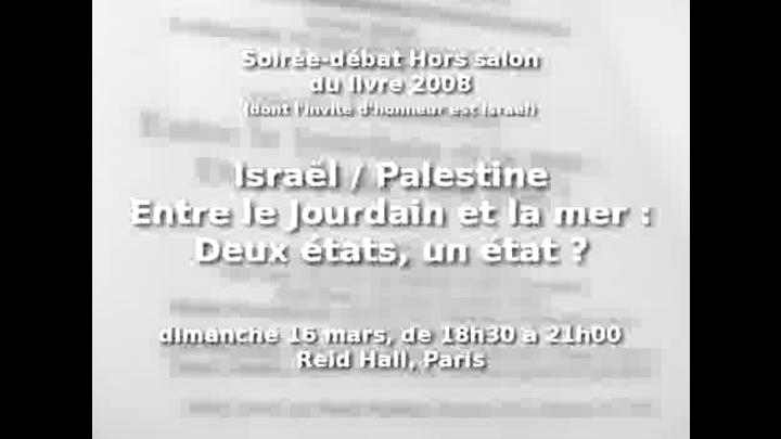 ISRAËL / PALESTINE. Entre le Jourdain et la mer : Deux États ? Un État ?